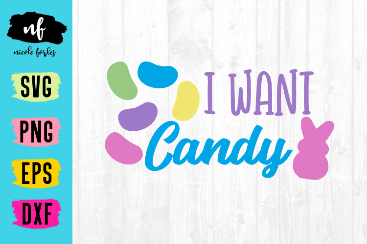 I Want Candy Easter SVG Cut File example image 1