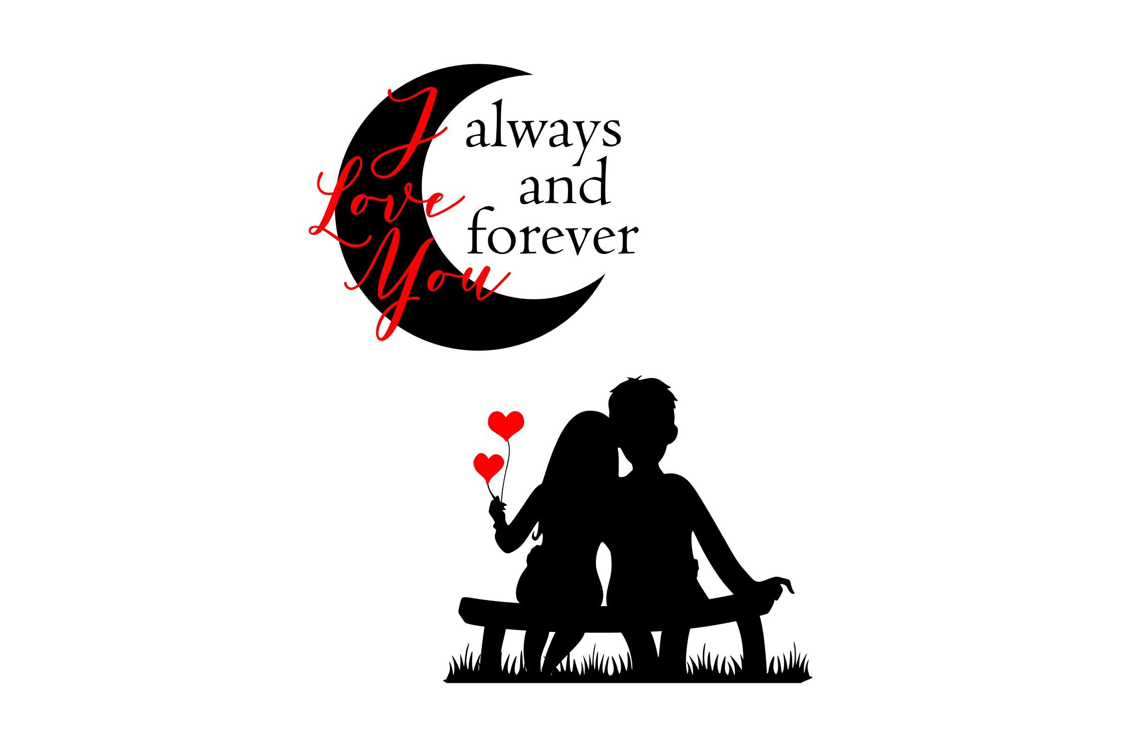 I love you Always & Forever - SVG EPS PNG