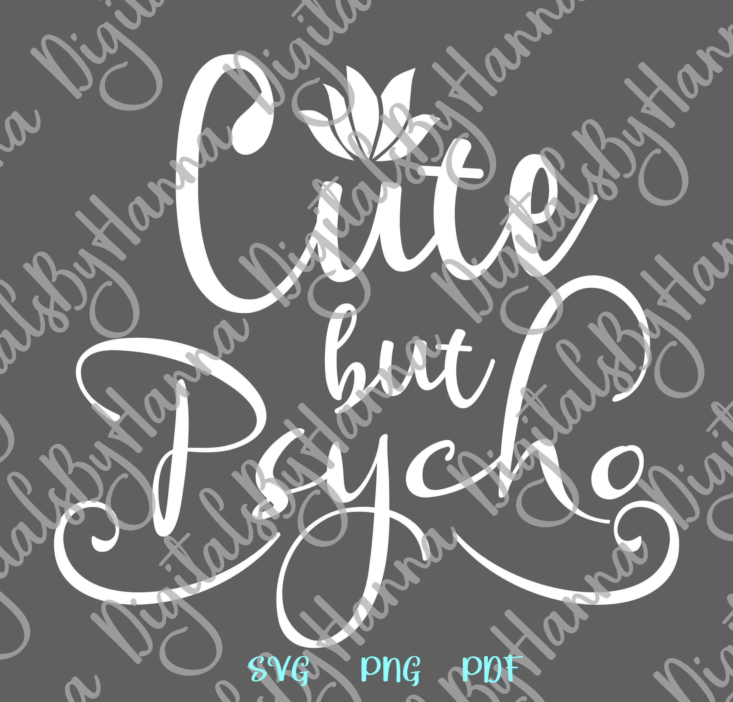 Cute But Psycho Funny Introvert Sign Print & Cut PNG SVG PDF example image 6