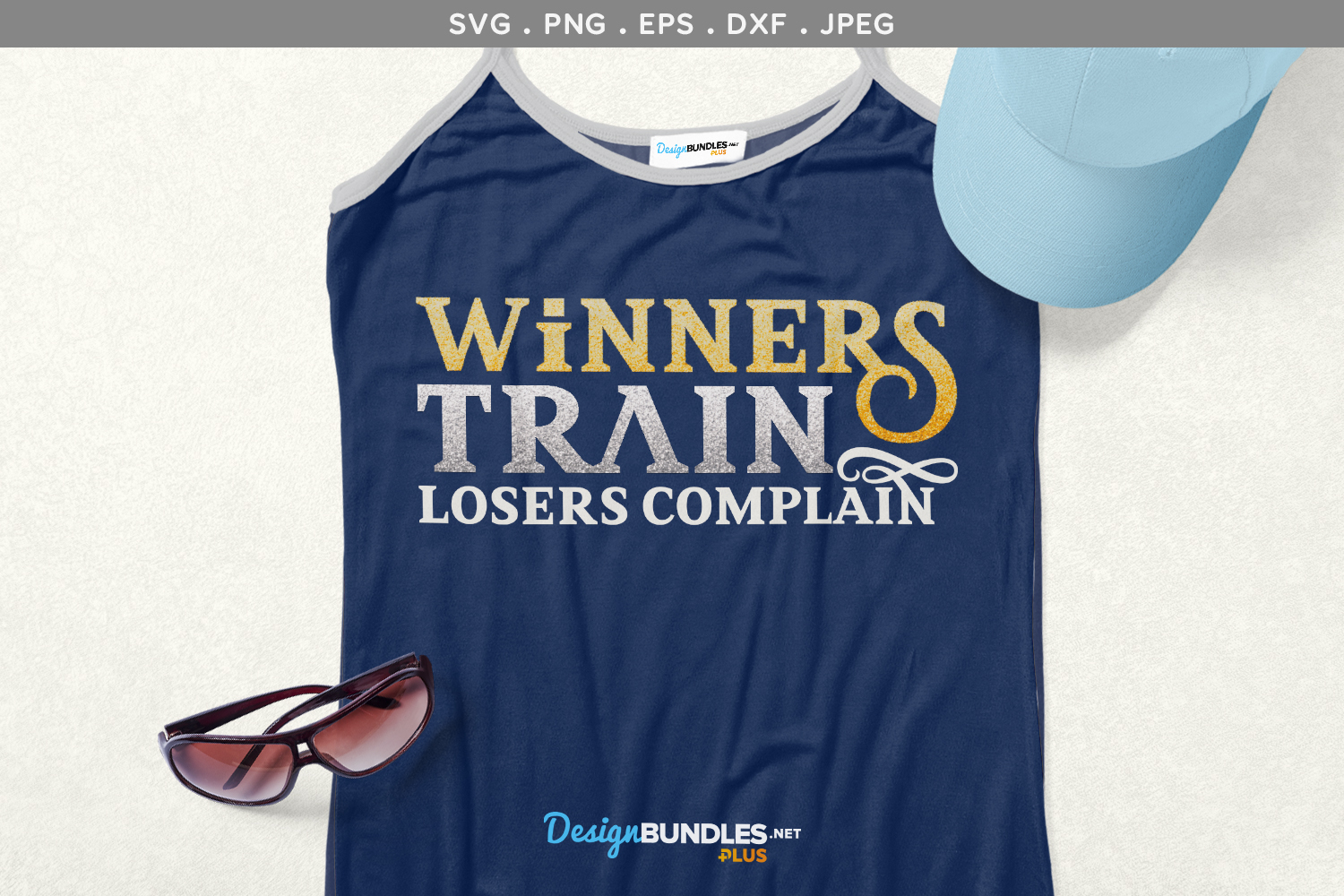 Winners Train, Losers complain- svg, printable example image 1