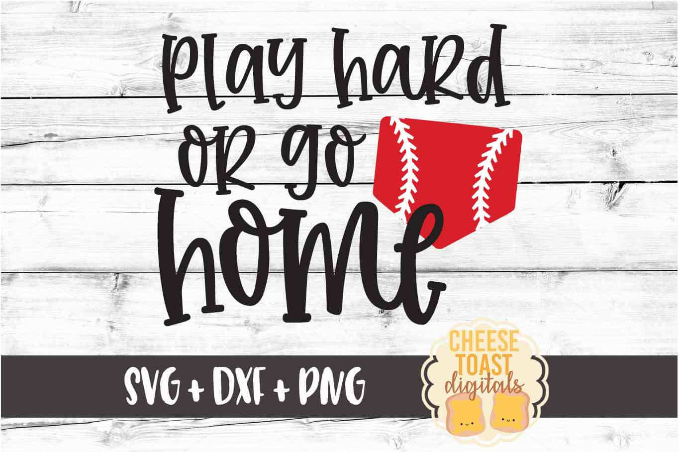 Play Hard Or Go Home - Baseball SVG PNG DXF Cut File example image 2