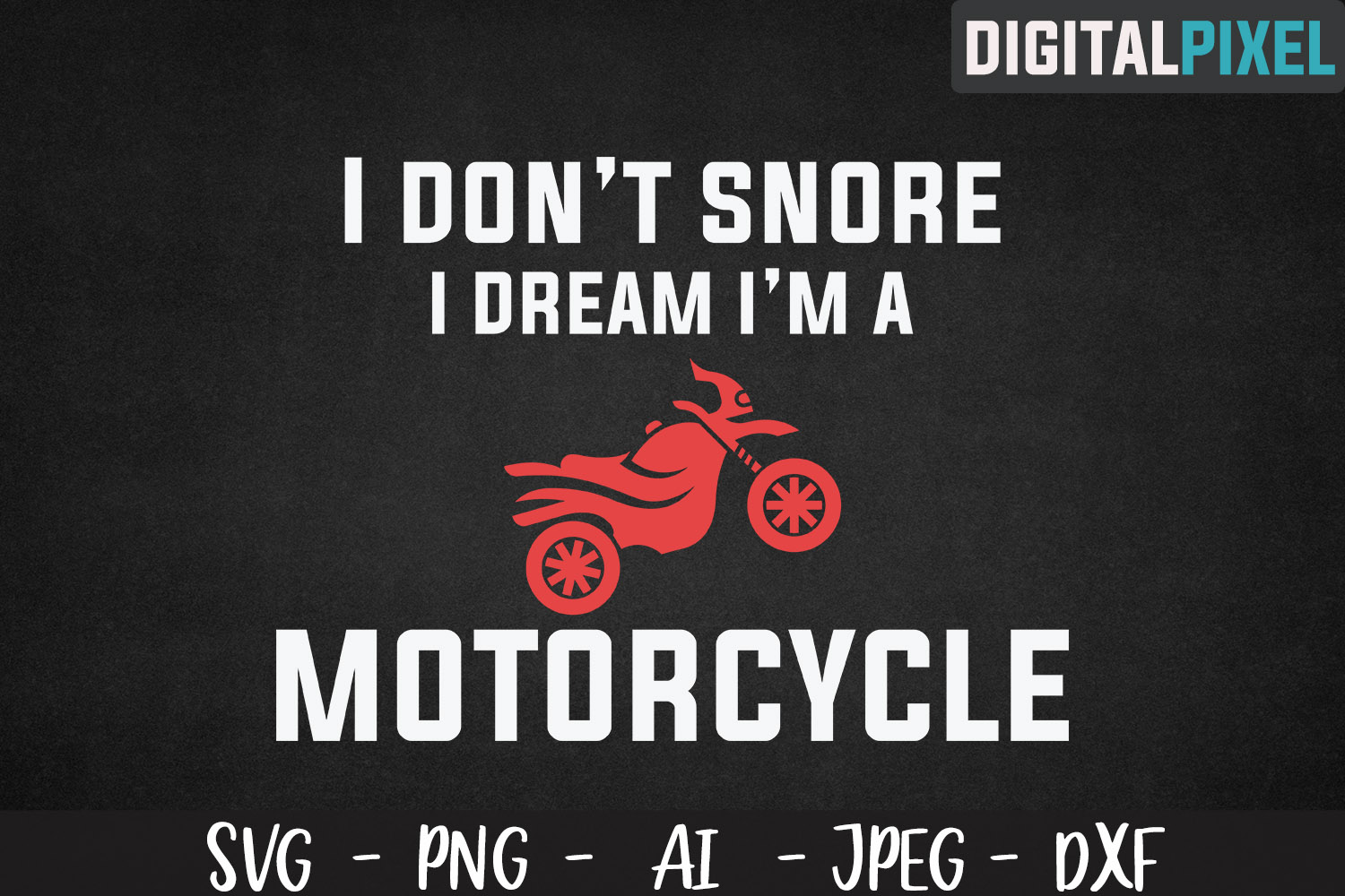I Don't Snor I Dream I'm A Motorcycle SVG PNG DXF Crafters example image 2