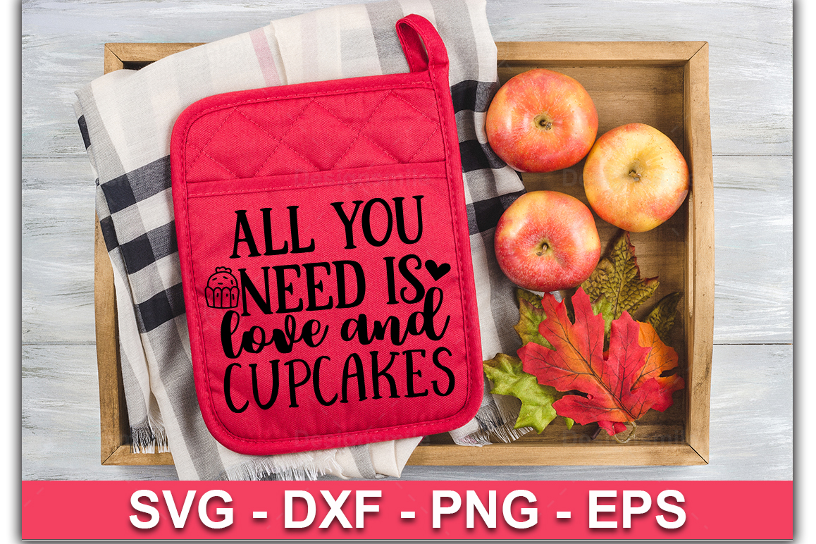 All You Need Is Love And Cupcakes SVG  Pot Holder Svg example image 1