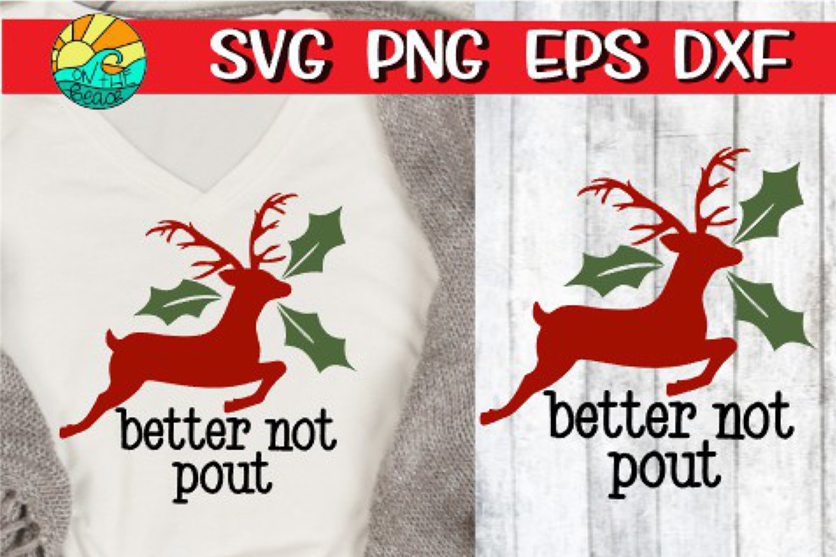 Better Not Pout - Reindeer - Holly - SVG PNG EPS DXF example image 1