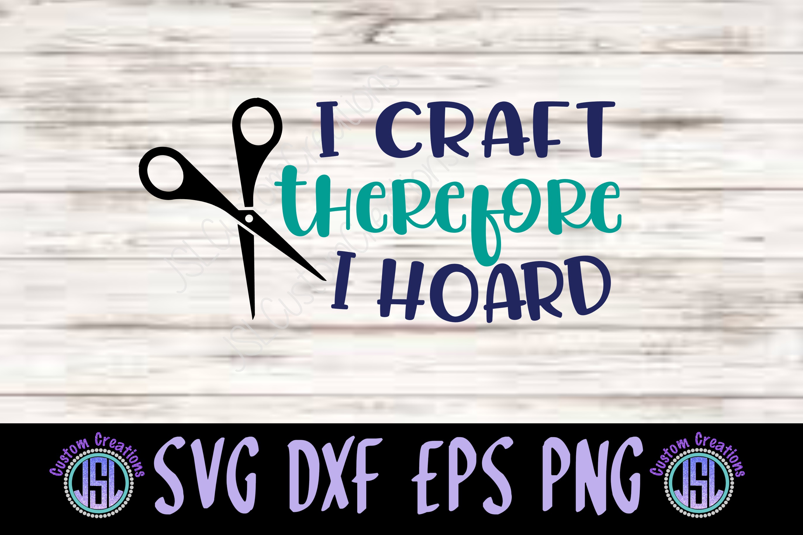 I Craft Therefore I Hoard| SVG DXF EPS PNG | Digital Cut Fil example image 1