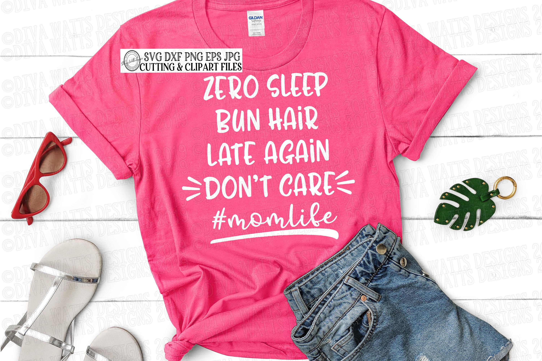 Zero Sleep Bun Hair Late Again Don't Care #Momlife Cut File example image 3