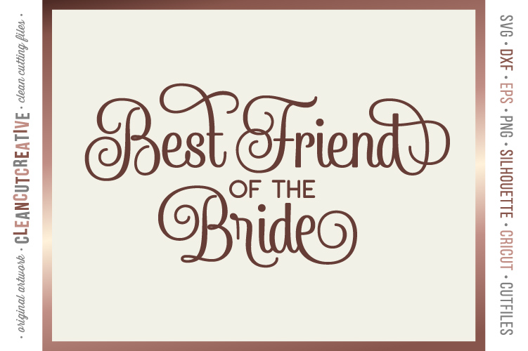 Best Friend of the Bride wedding cut file in SVG DXF EPS PNG example image 1
