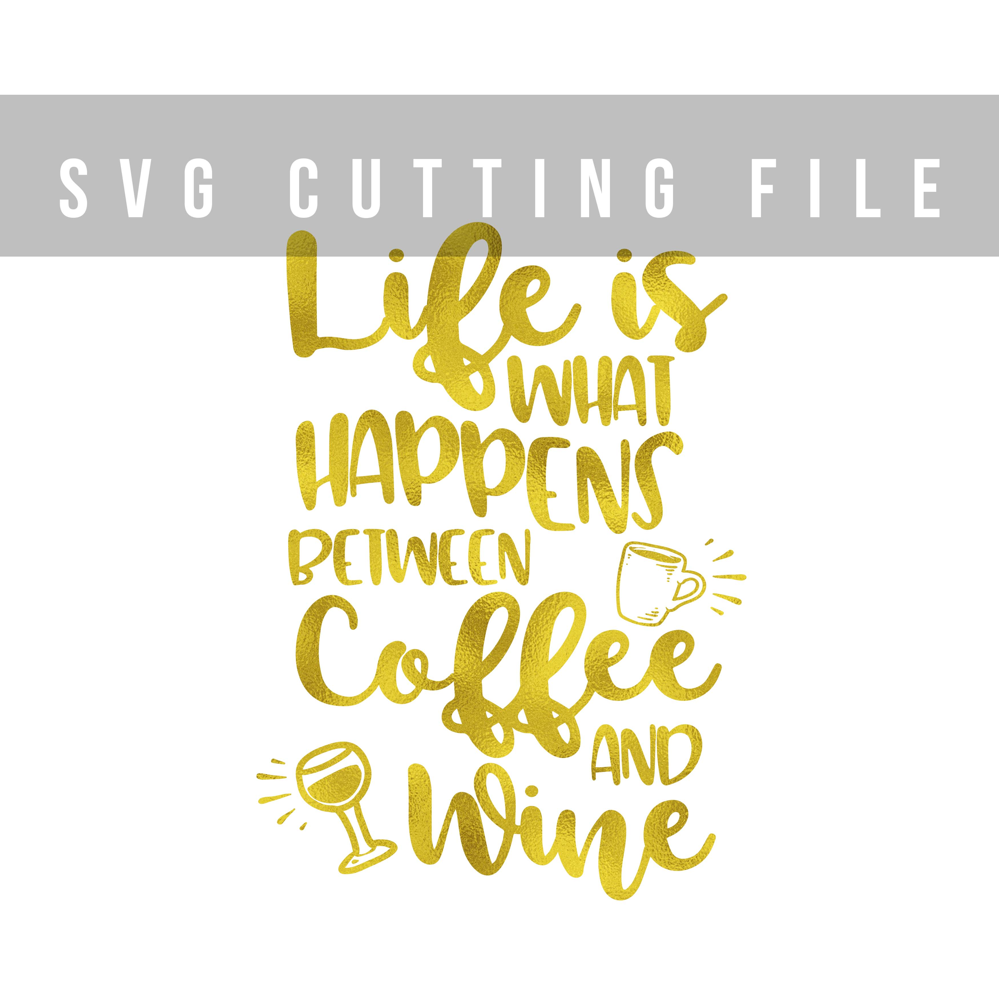 Life is what happens between coffee and wine SVG design SVG PNG EPS DXF example image 2