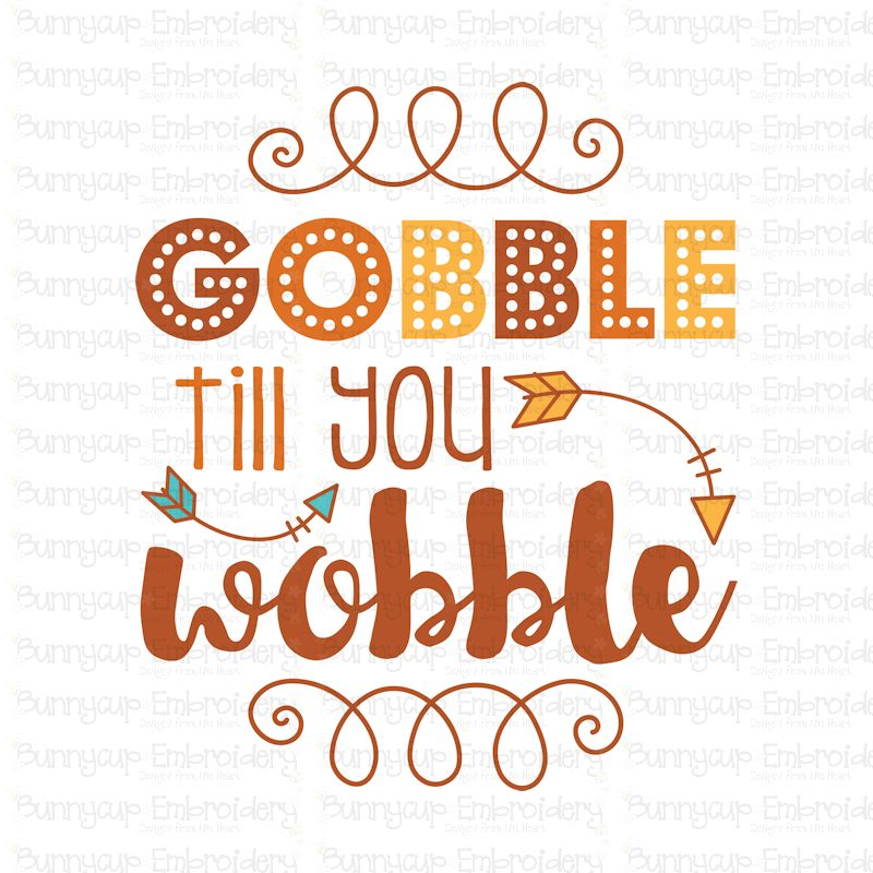 Gobble Till You Wobble - SVG, Clipart, Printable example image 2
