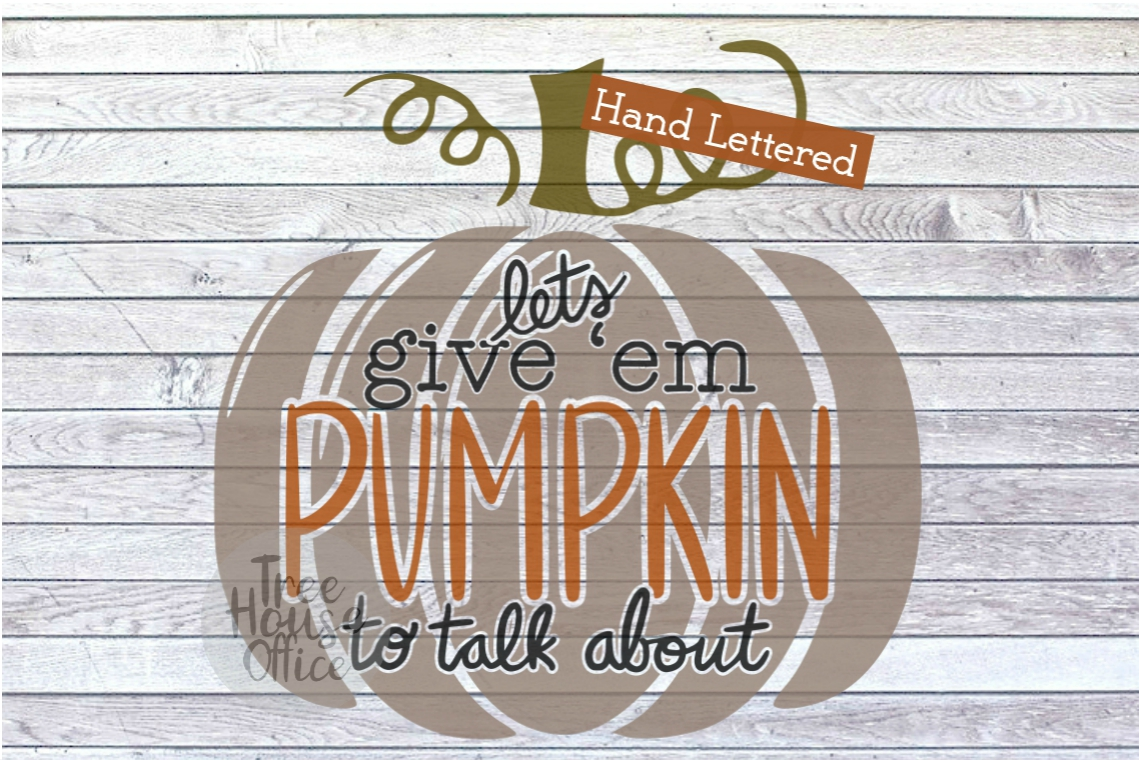 Let's Give 'Em Pumpkin To Talk About Funny Fall SVG PNG JPEG example image 4