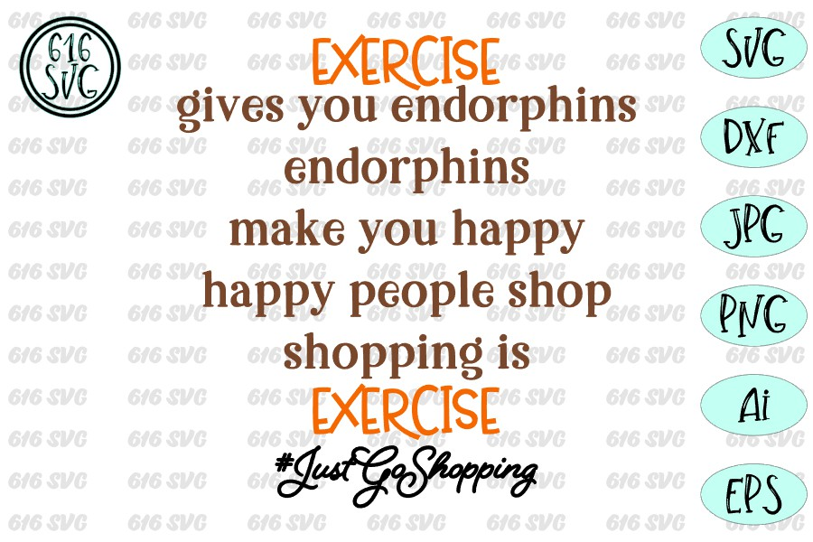 Excercise gives you endorphins SVG, DXF, Ai, PNG example image 2