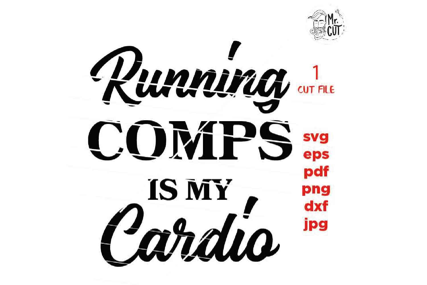 Running comps is my cardio svg, dxf, jpg transfer, cut file, example image 3