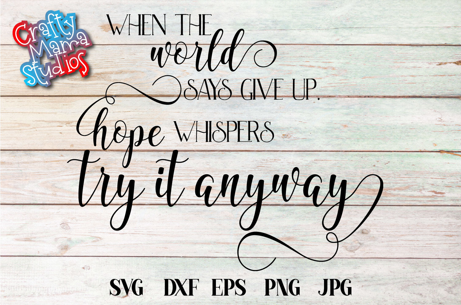 When The World Says Give Up SVG Hope Whispers Try It Anyway example image 2