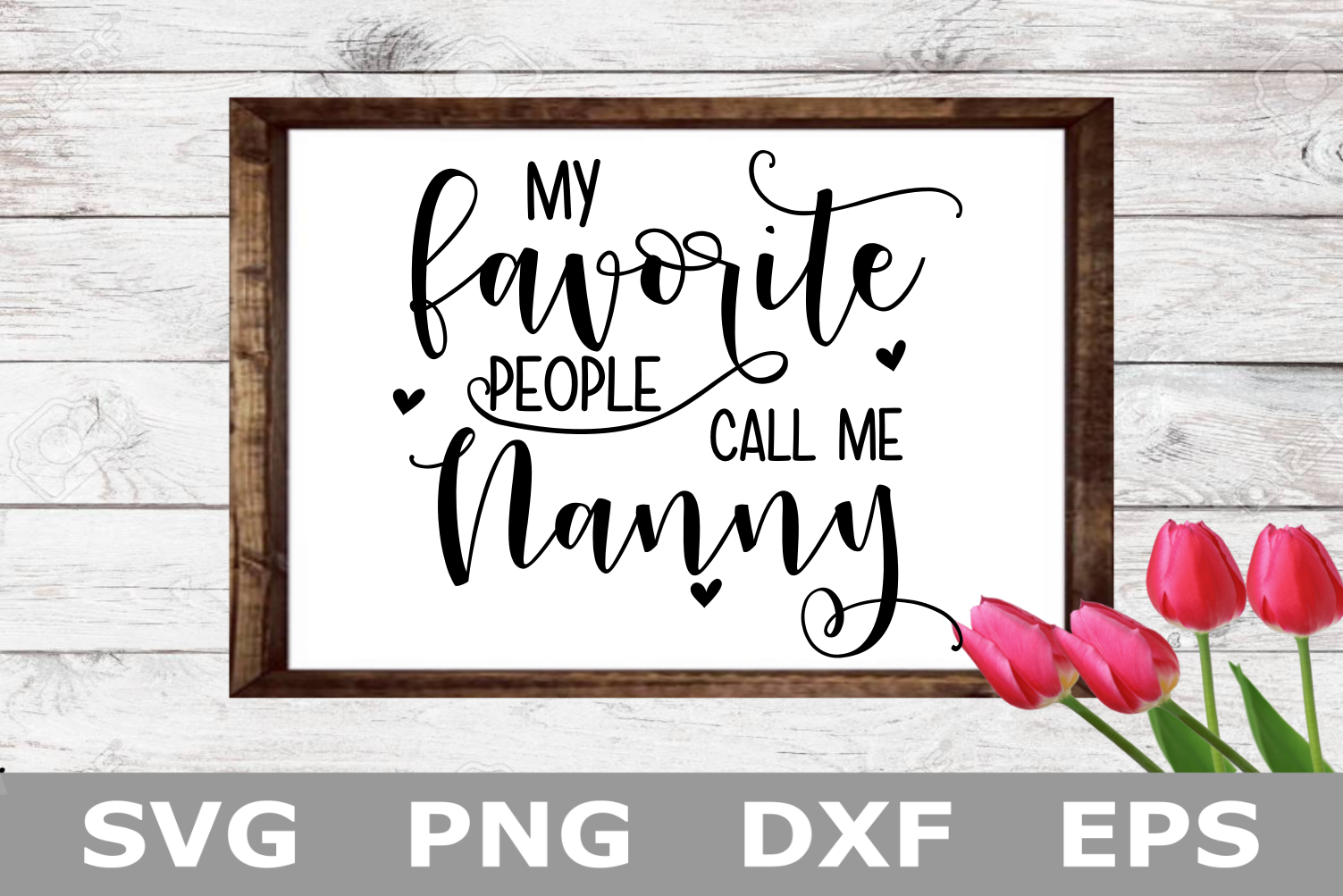 My Favorite People Call Me Nanny - A family SVG Cut File example image 2