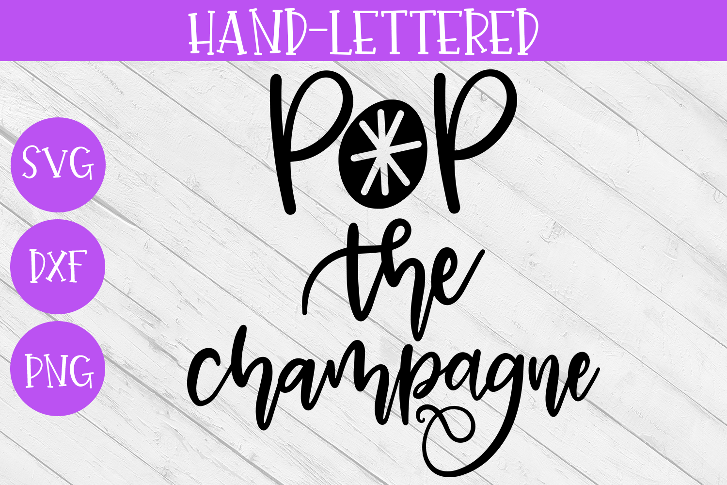 New Year SVG - Pop the Champagne Hand-Lettered Cut File example image 2