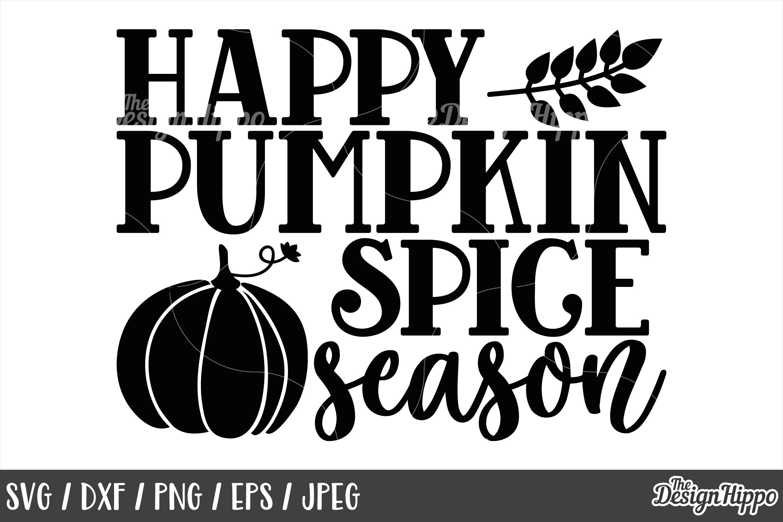 Happy pumpkin spice season SVG Fall Autumn Pumpkin spice