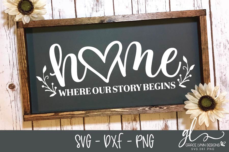 Home Where Our Story Begins - Cut File - SVG, DXF & PNG example image 1
