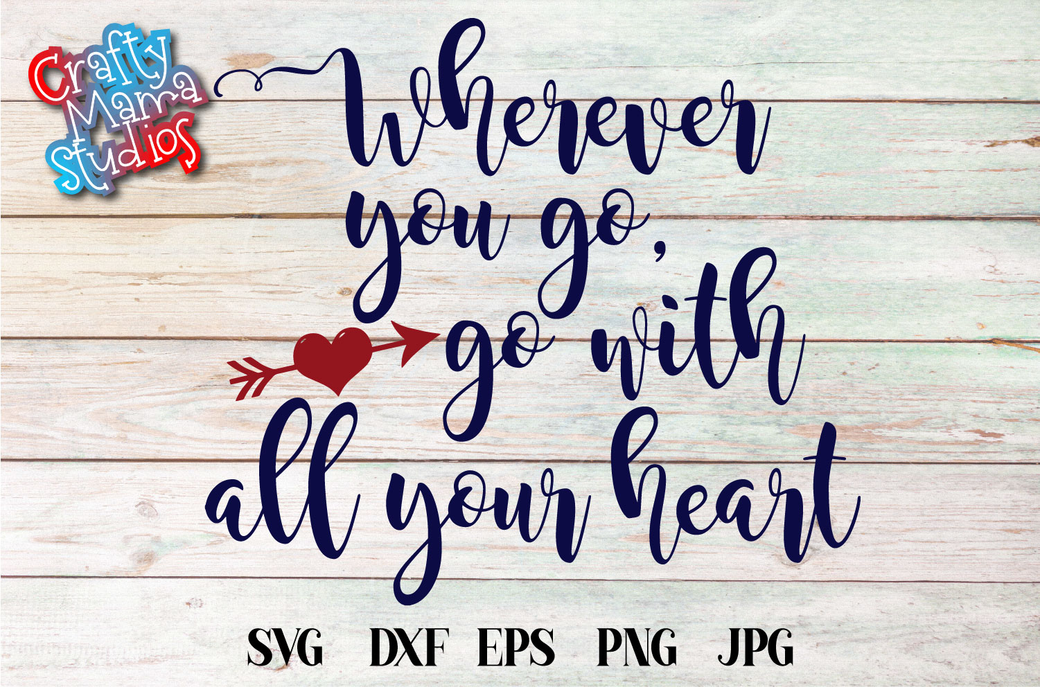 Wherever You Go SVG, Go With All Your Heart Sublimation example image 2