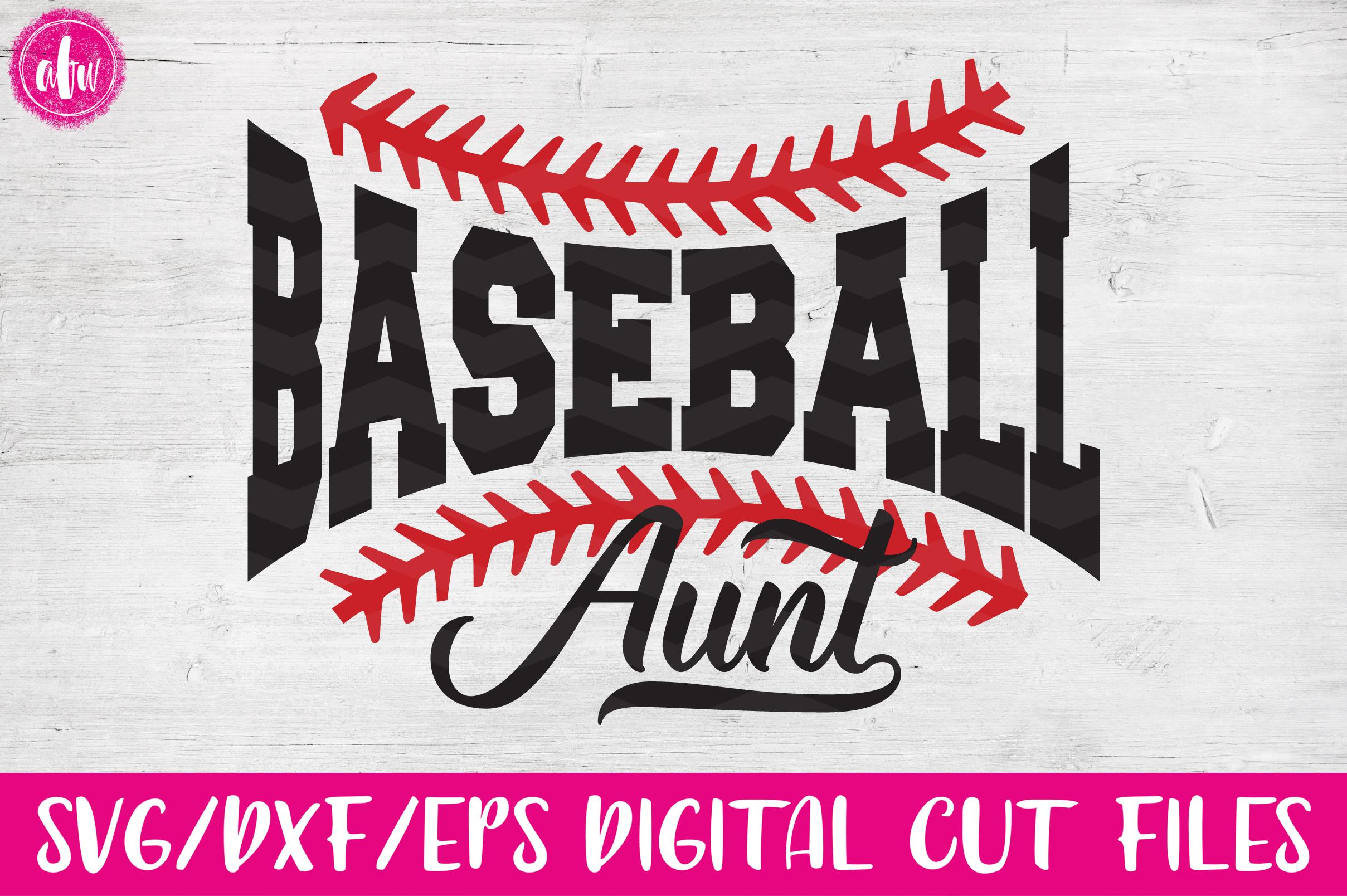Baseball Aunt Svg Dxf Eps Cut Files 15481 Svgs Design Bundles