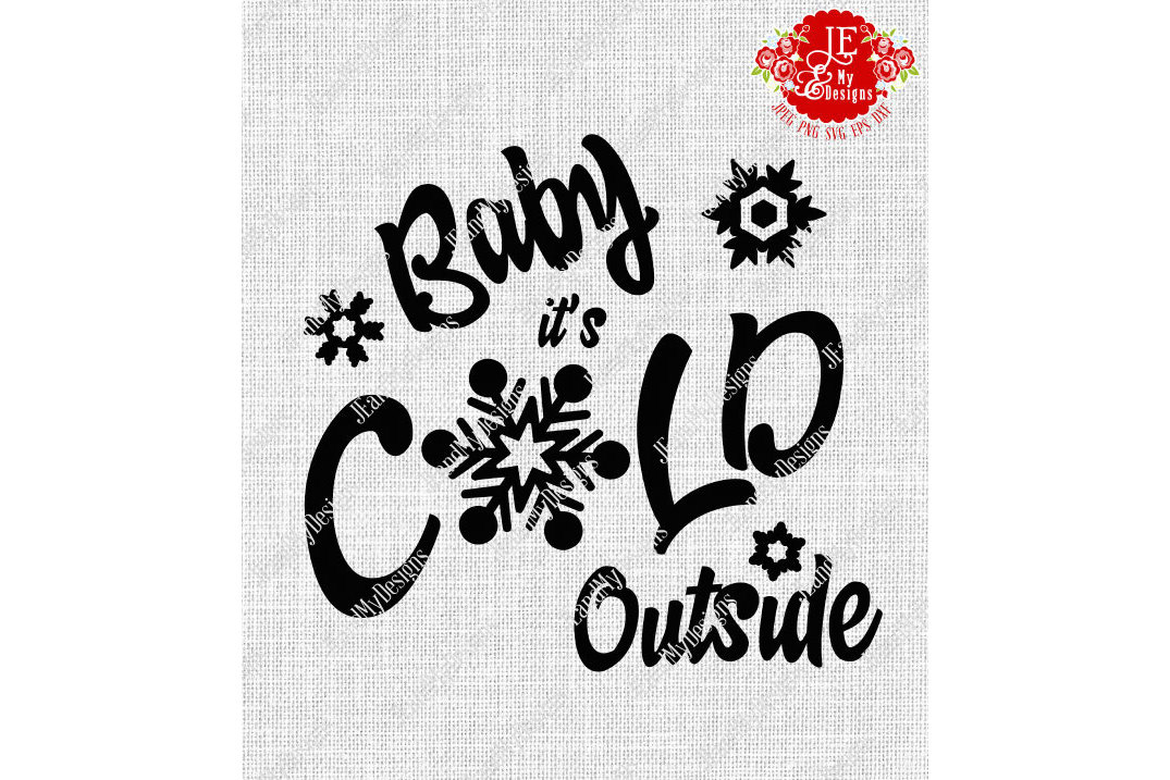 Baby it's COLD Outside SVG, JPEG, PNG, EPS, DXF example image 1