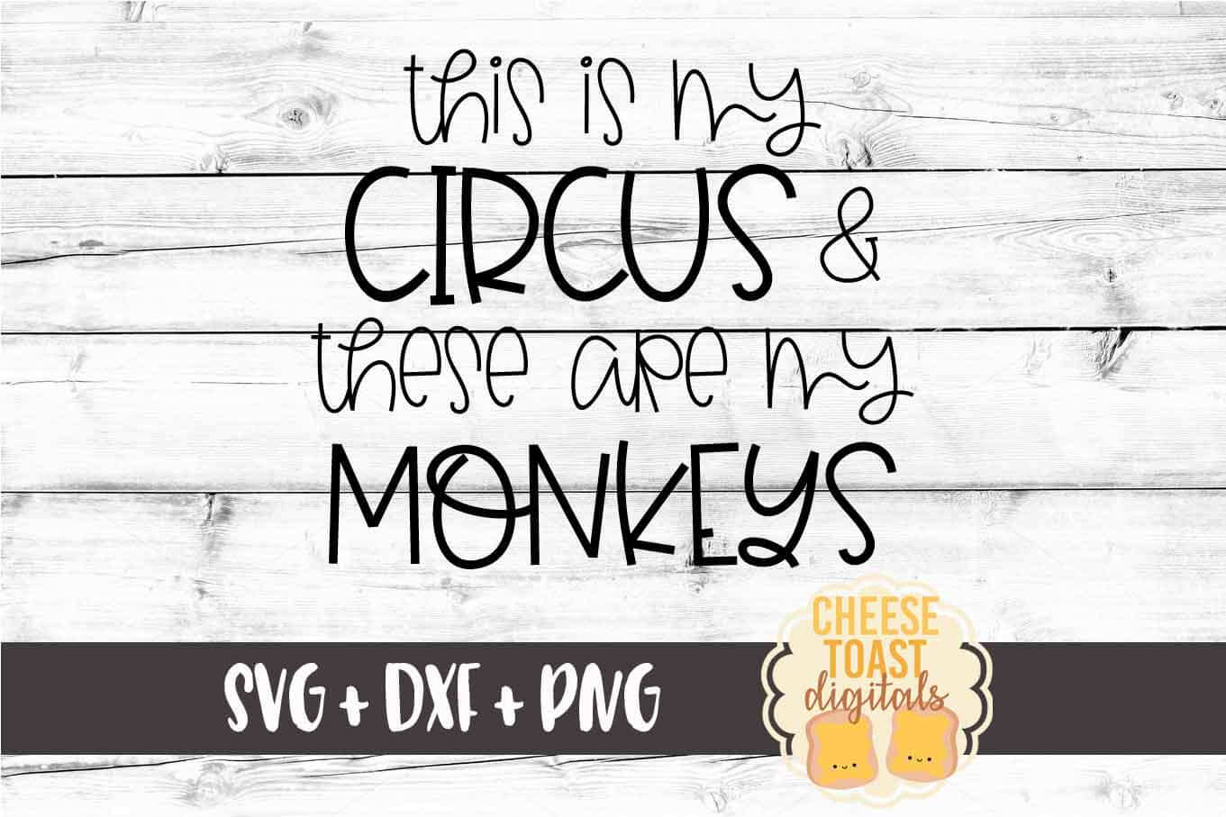 This Is My Circus and These Are My Monkeys - SVG PNG DXF example image 2
