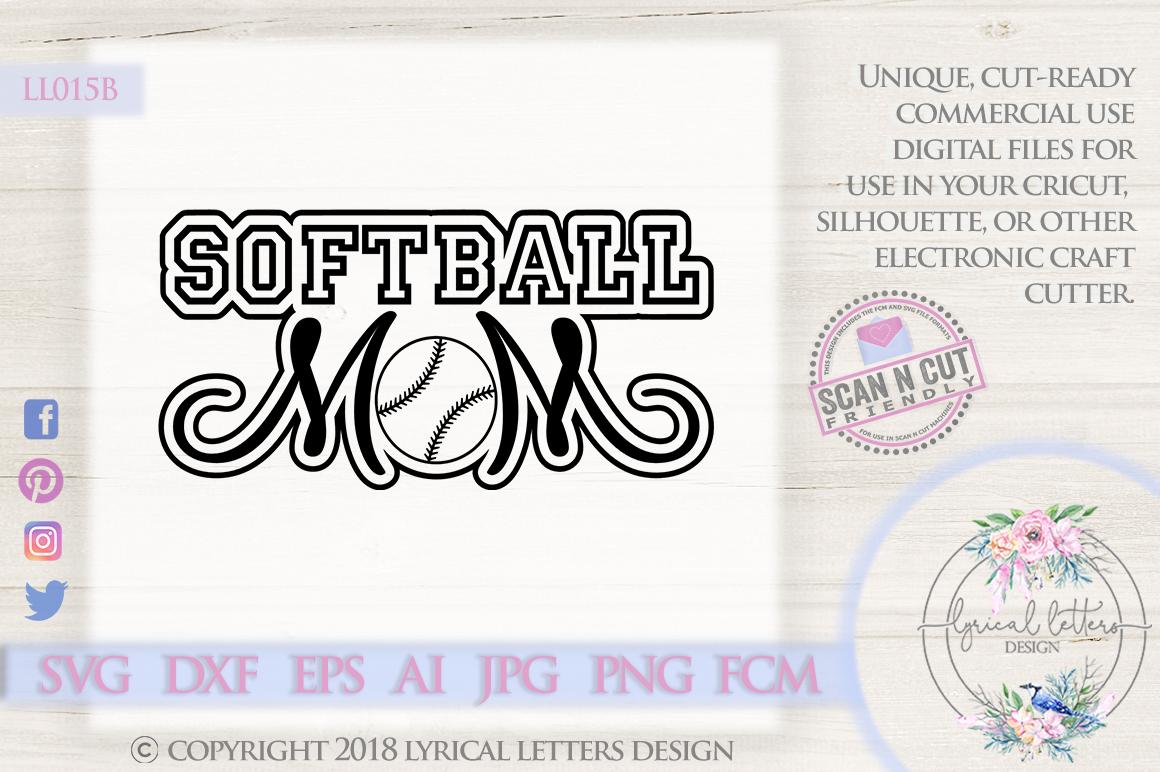 Softball Mom SVG DXF FCM Cut File LL015B example image 1