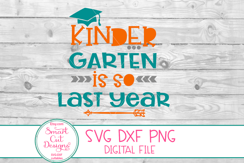 Kindergarten Is So Last Year SVG, DXF, Last Day Of School example image 2