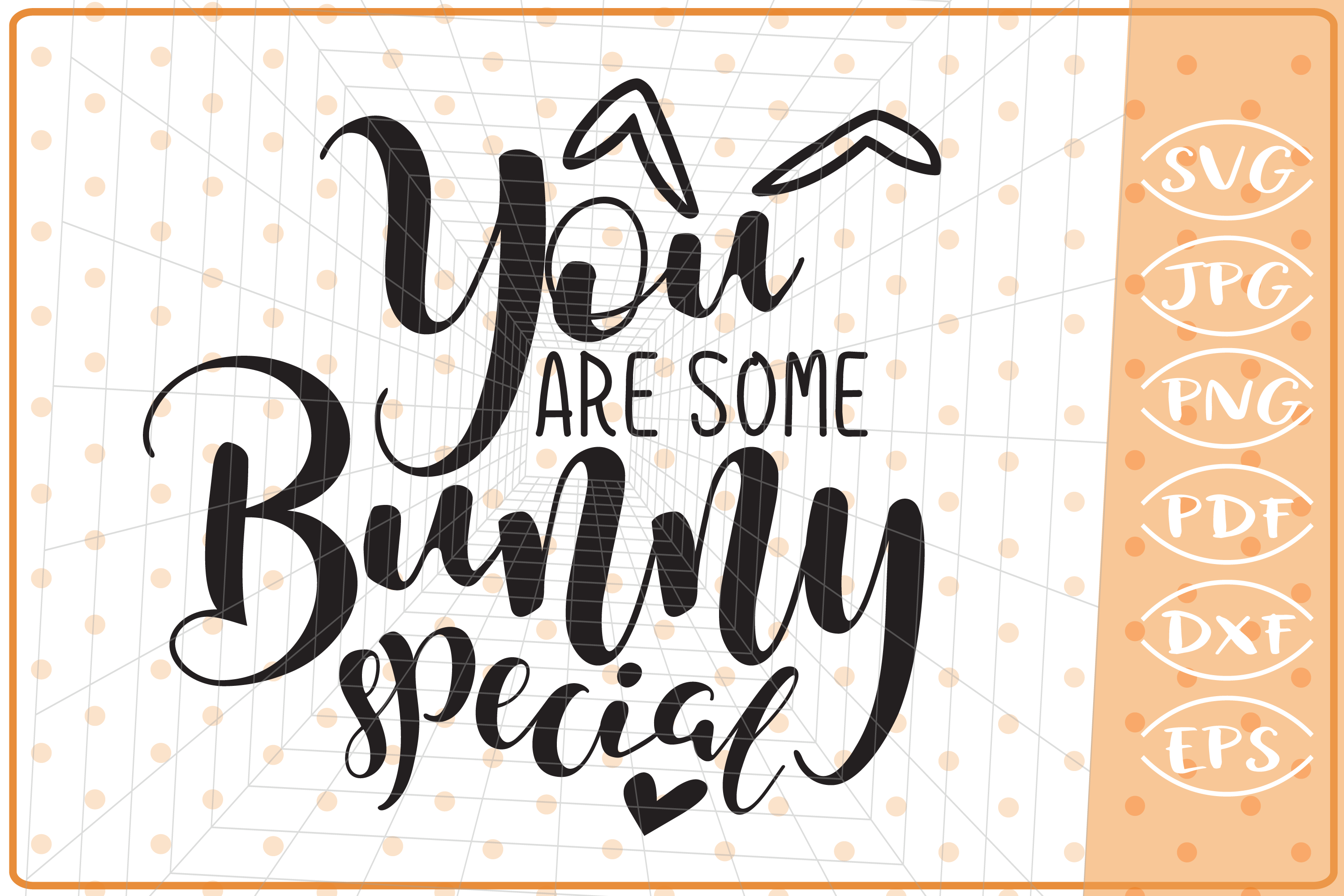 You Are Some Bunny Special SVG, Cutting File, Easter SVG example image 1
