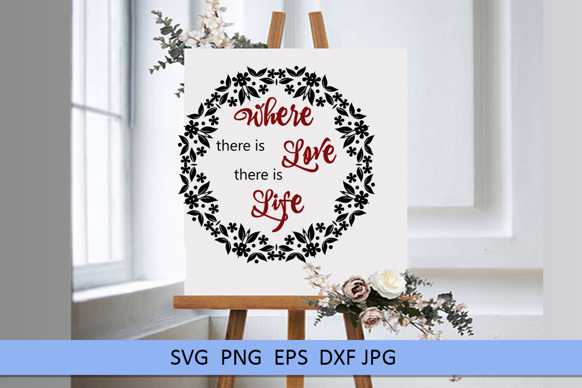 Wedding svg Where there is love there is life Love svg example image 2