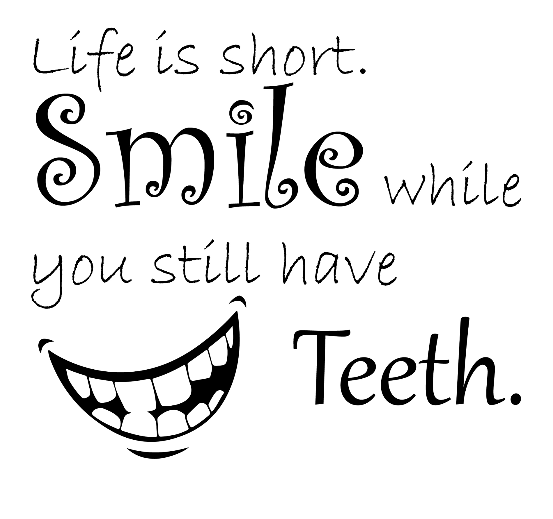 Svg quotes / life is short scg cutting files Eps, png and Jpg / funny quote / teeth silhouette / night quote / smile silhouette / quote example image 1