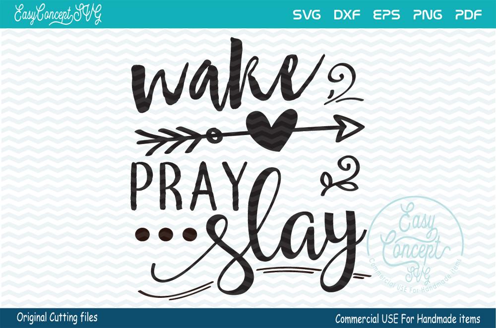 Wake Pray Slay, SVG DXF Png Eps Pdf Studio Vector Cut Files example image 3