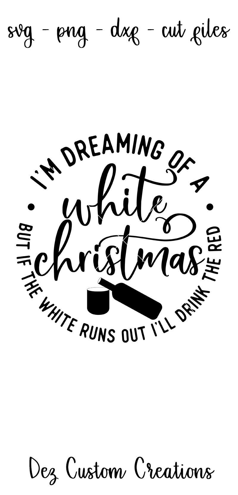 I'm Dreaming of a White Christmas - Wine - SVG DXF PNG files example image 3