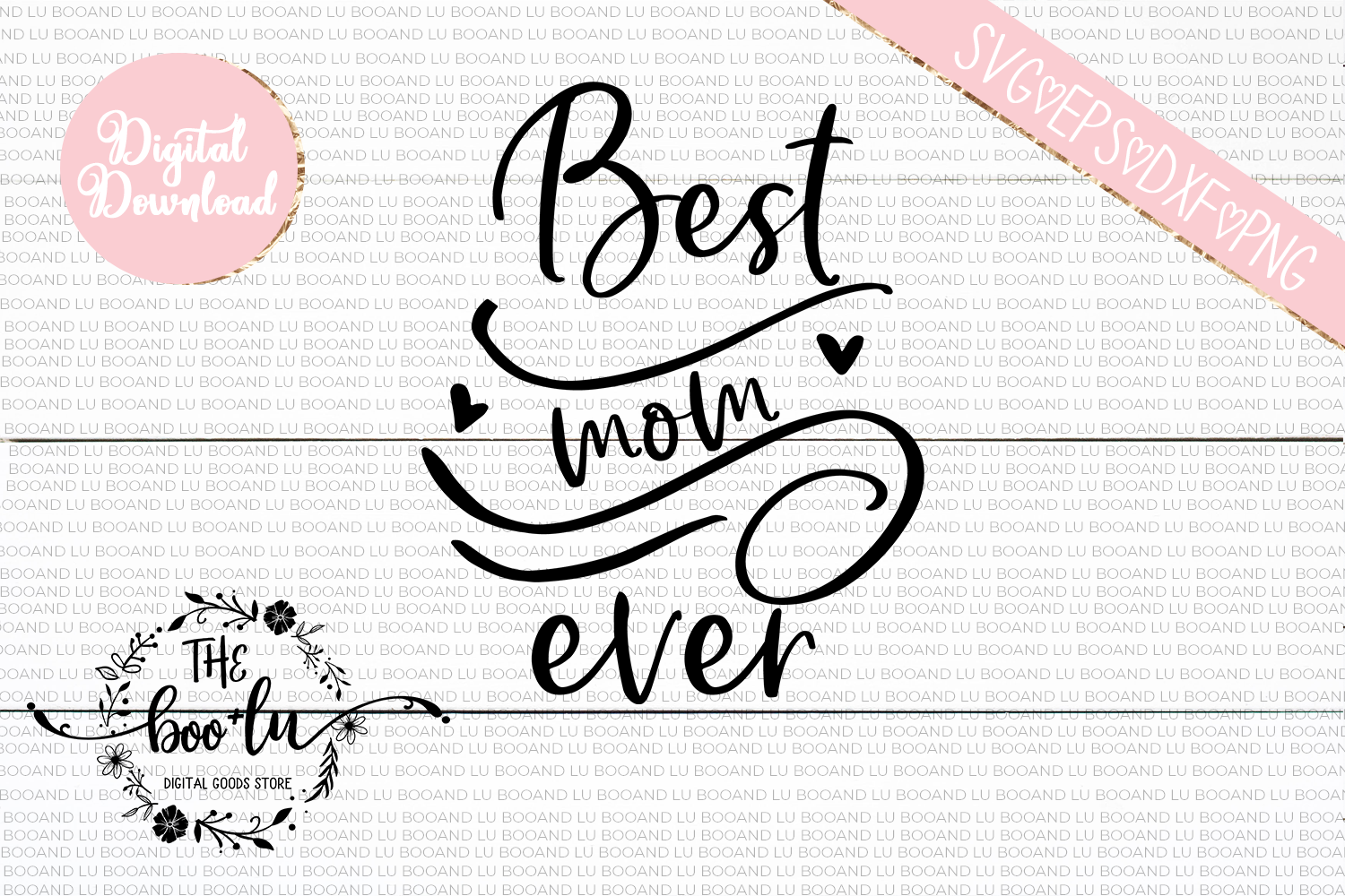 Best Mom Ever SVG DXF PNG EPS Cutting Files example image 2