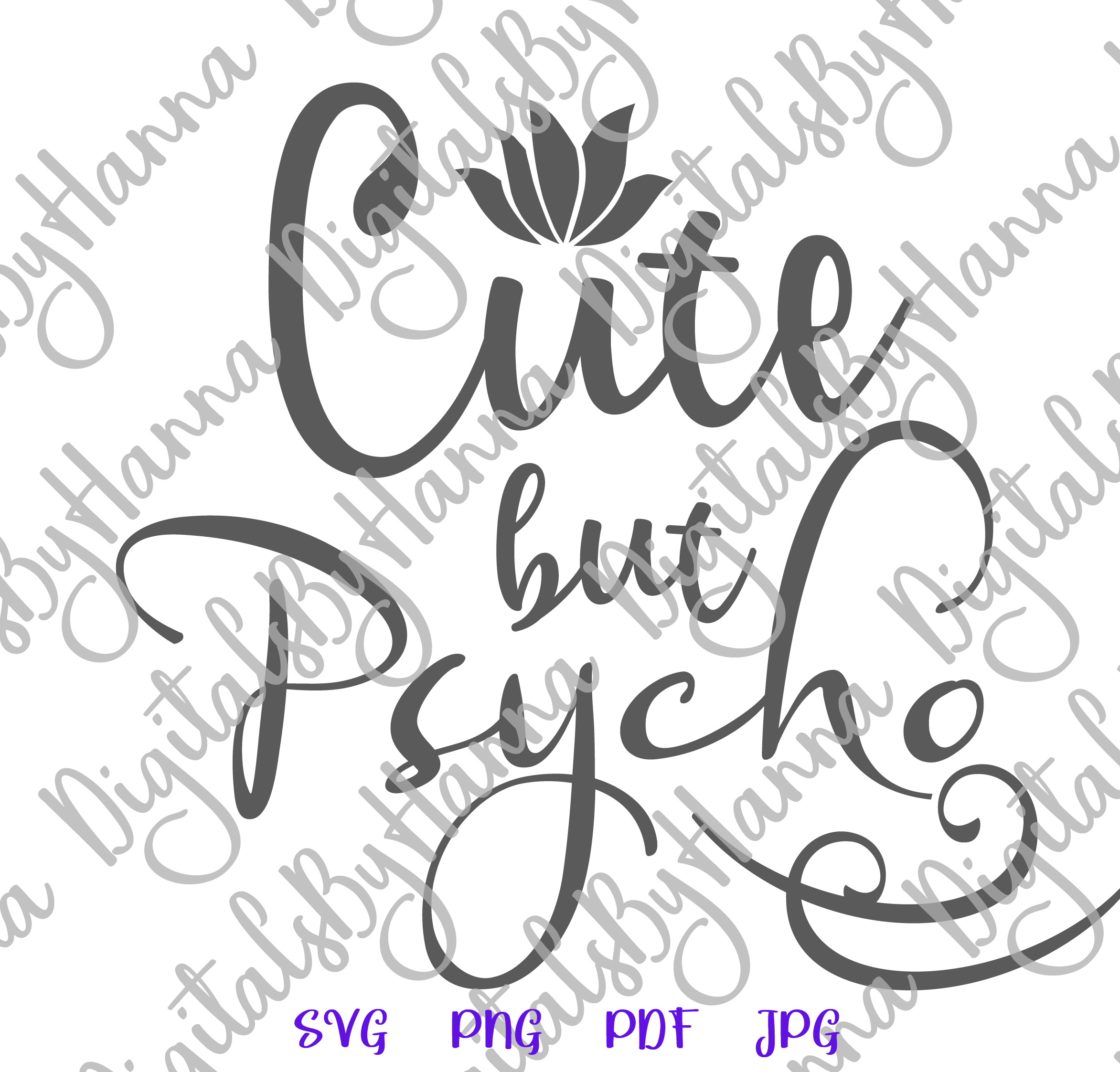 Cute But Psycho Funny Introvert Sign Print & Cut PNG SVG PDF example image 5