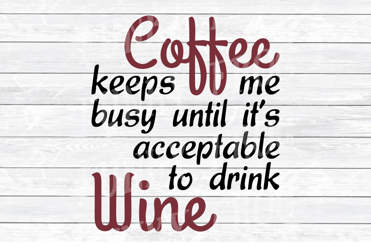 Coffee Keeps Me Busy Until It's Acceptable To Drink Wine SVG example image 2