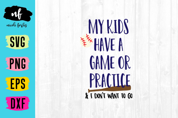 Kid's Have Practice Or Something Baseball SVG Cut File example image 1