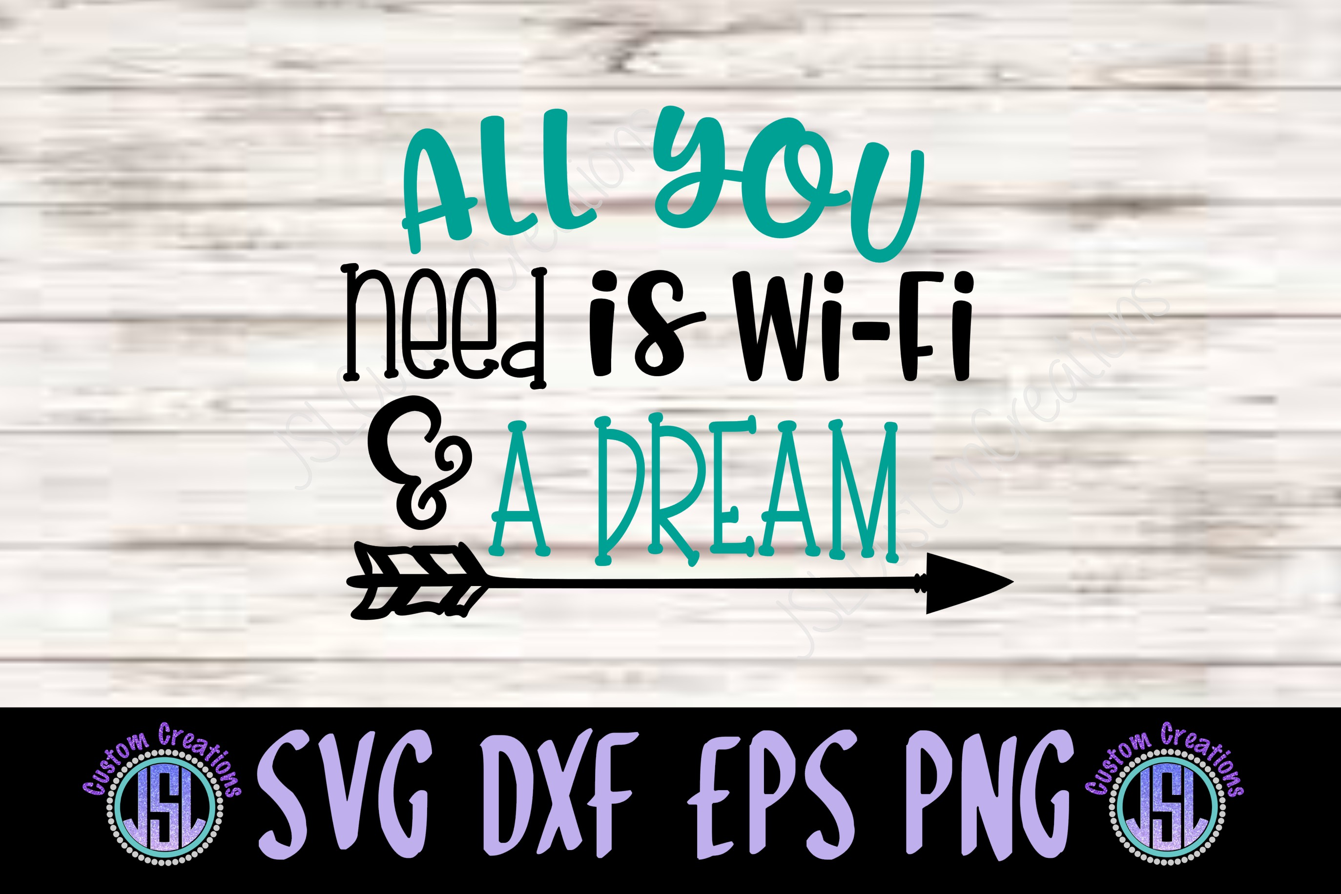 All You Need is Wi-Fi & Dream| SVG DXF EPS PNG Digital File example image 1