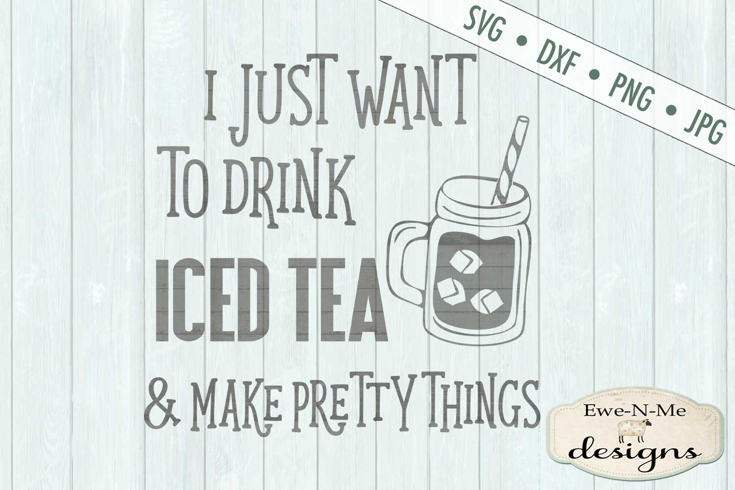 Drink Iced Tea & Make Pretty Things SVG DXF Cut Files example image 2