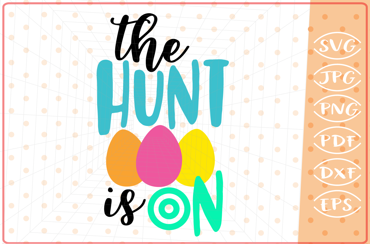 The Hunt Is On SVG, Cutting File, Easter SVG file example image 1