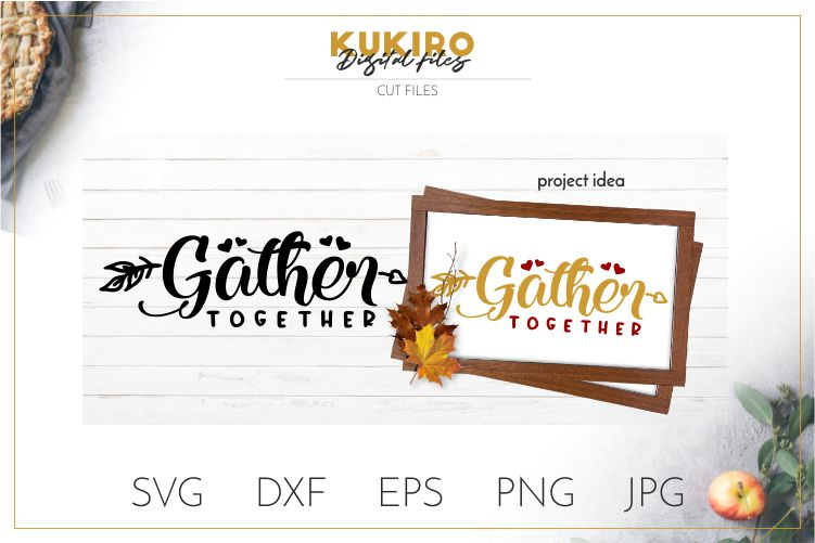 Gather Together SVG Cut file - Thanksgiving SVG - Fall SVG example image 1