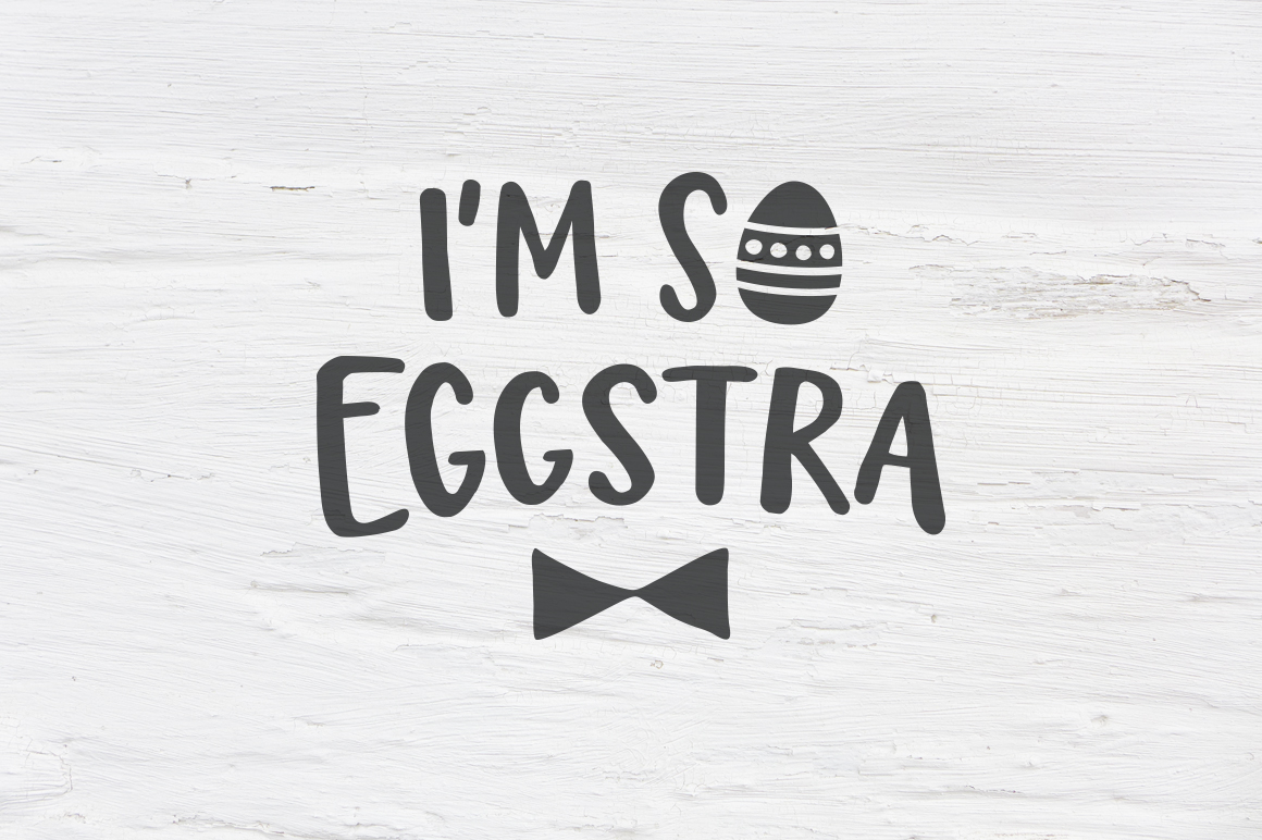 I'm so eggstra Easter SVG, EPS, PNG, DXF example image 1