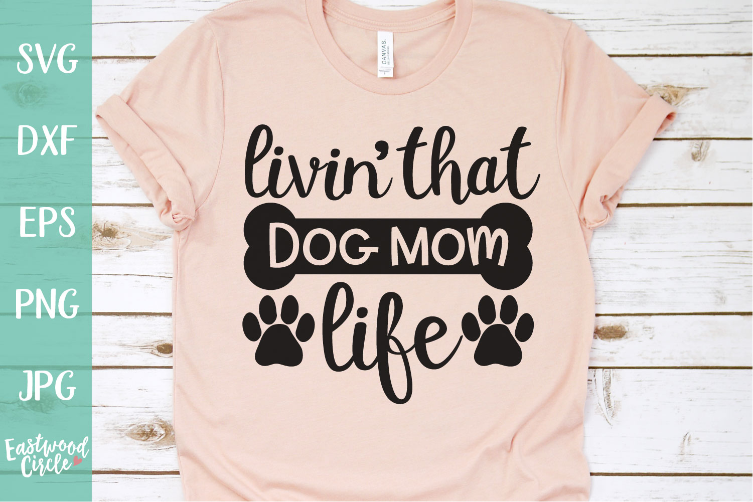 Livin' That Dog Mom Life - Dog SVG File for Crafters example image 1