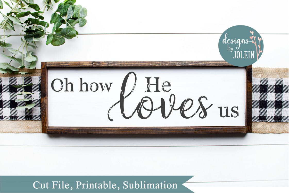 Oh how He loves us SVG, png, eps, dxf, sublima example image 1
