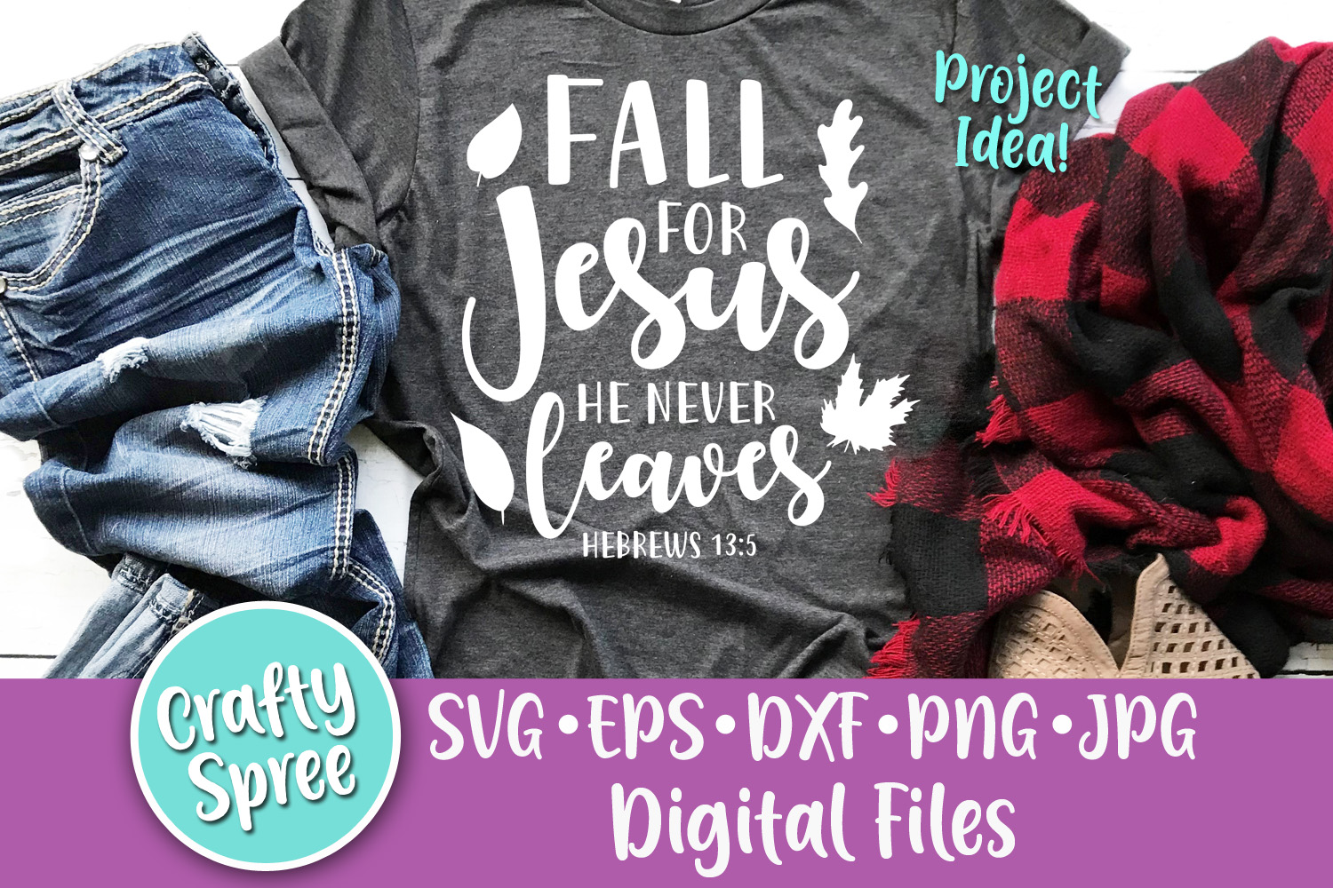 Fall for Jesus He Never Leaves SVG PNG DXF Cut File example image 1