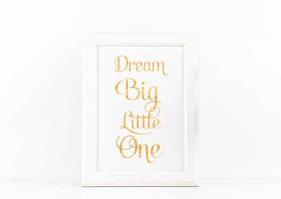 Dream Big Little One Poster to Print Inspirational Quote + SVG files example image 1