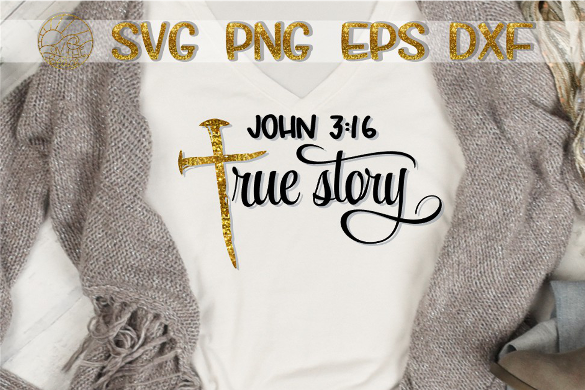 True Story - John 3 16 - CROSS - SVG PNG DXF EPS example image 1