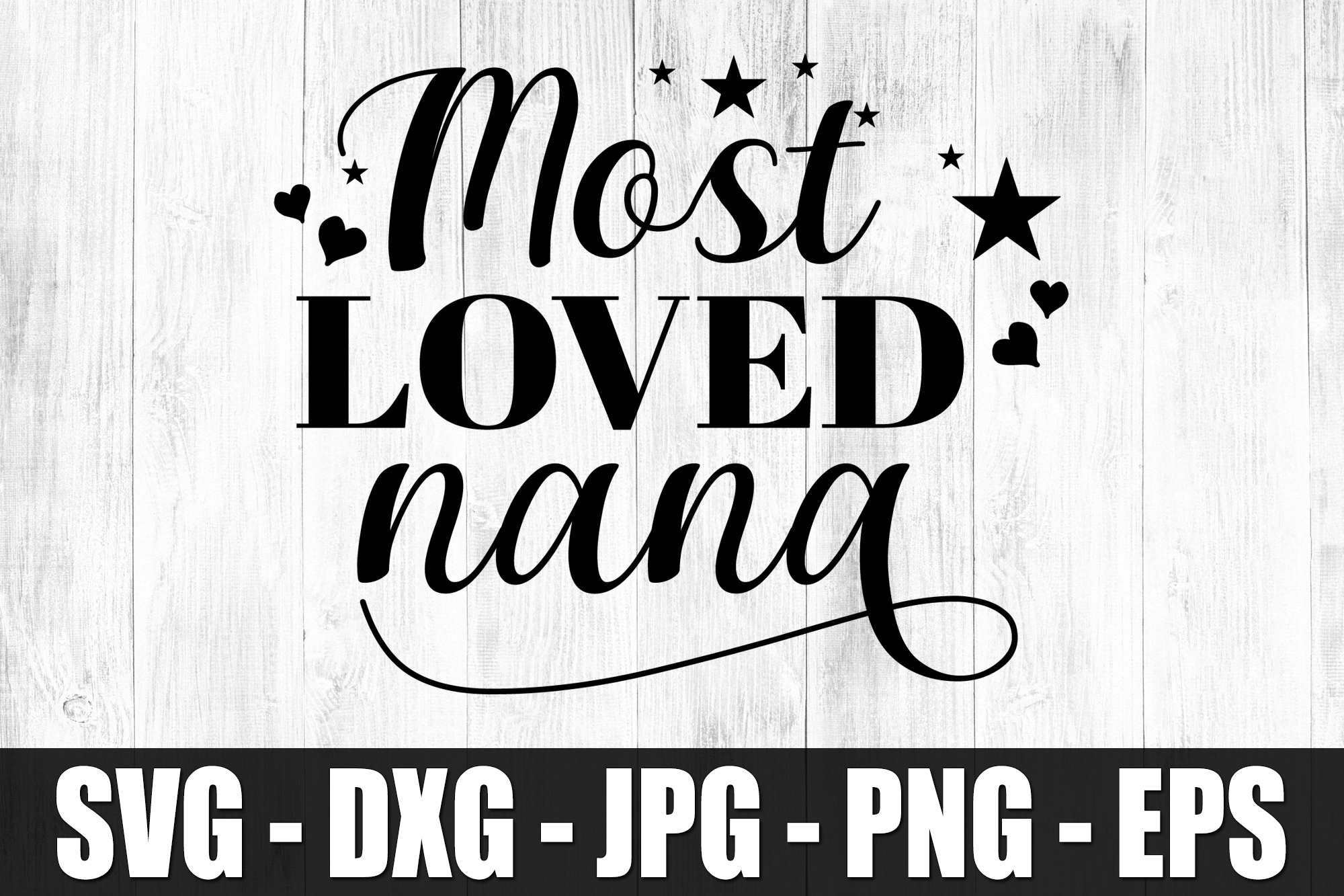 Most Loved Nana SVG DXF EPS Cute Most Loved Grandma Shirt example image 2