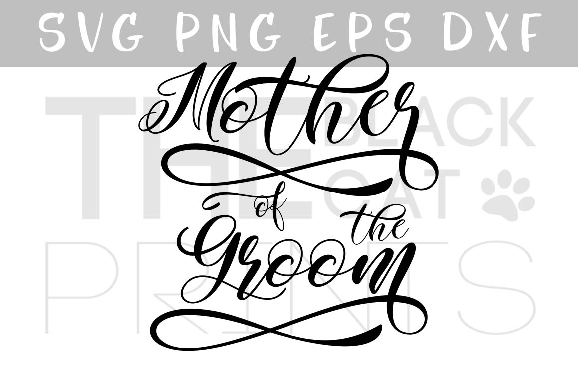Mother of the groom SVG PNG EPS DXF, Wedding SVG file for cut example image 1