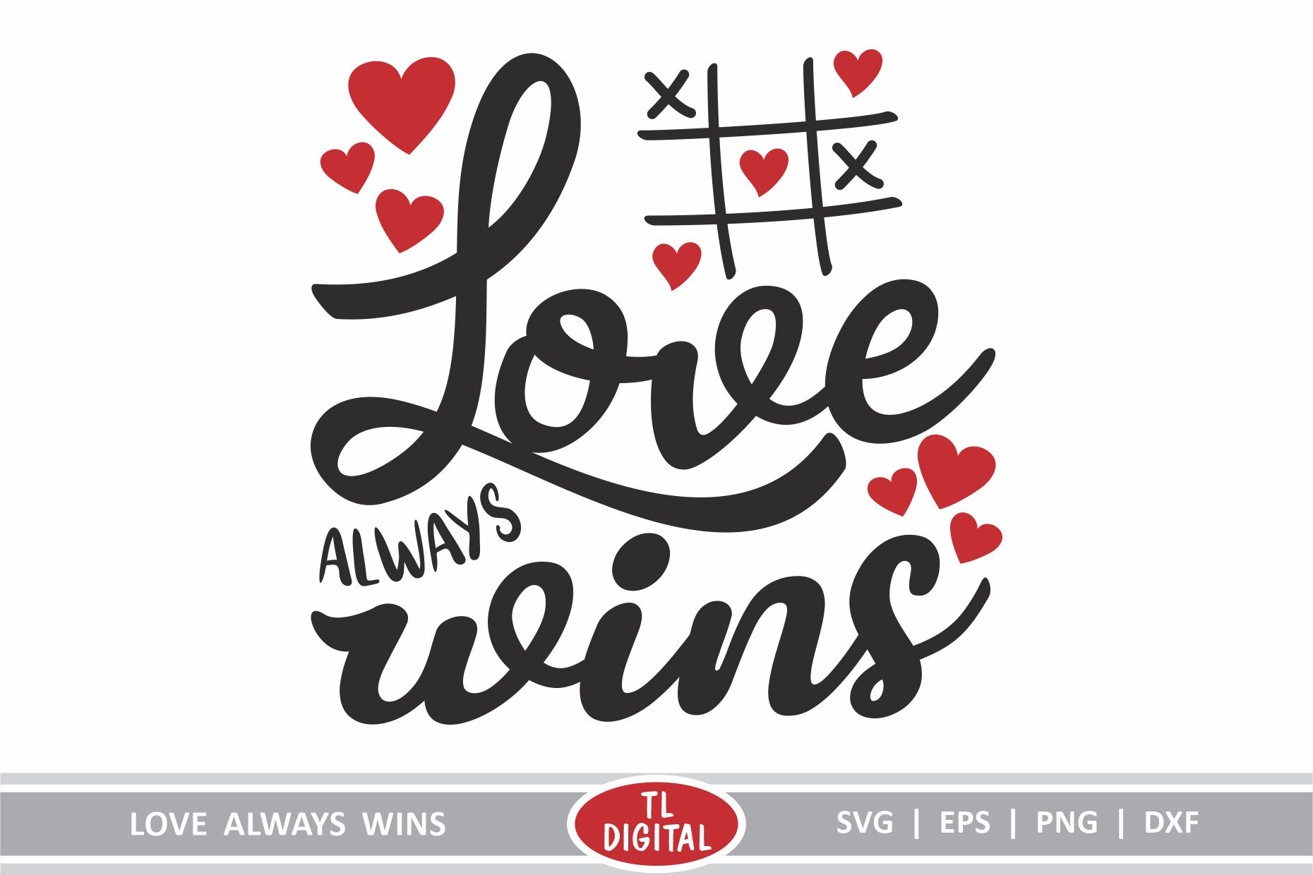 Love Always Wins - SVG   EPS   PNG  DXF - Valentines Graphic example image 1