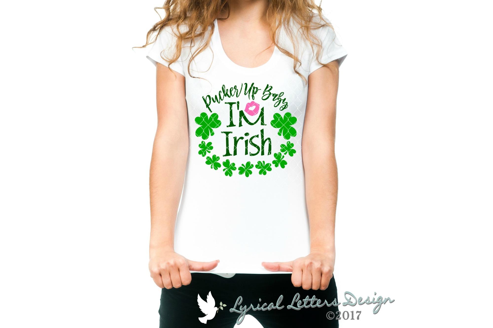 Pucker Up Baby I'm Irish St. Patrick's Day SVG DXF LL176D example image 2